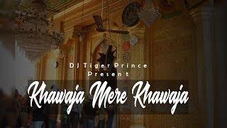 Khawaja Mere Khawaja (Remix Quwwali) Ft - DJ Tiger Prince | A.R. Rehman | Brooz