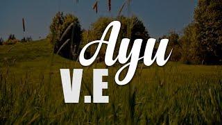 V.E - Ayu | Lirik
