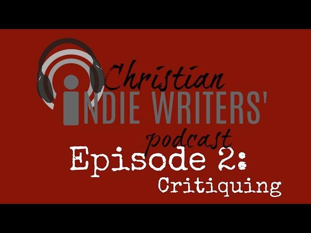 Episode 2: Critiquing