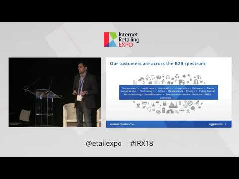 IRX 2018 - Nikhil Amin, Amazon Business - Understanding and meeting B2B customer expectations