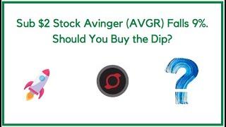 Sub $2 Stock Avinger (AVGR) Falls 9%. Should You Buy the Dip?