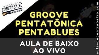 Baixar 🔴VIDEO AULA DE BAIXO AO VIVO - GROOVE PENTATÔNICA & PENTABLUES