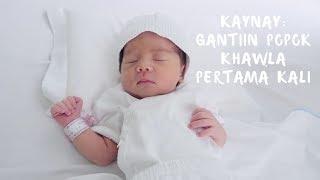 Kay Nay: Gantiin Popok Khawla Pertama Kali!
