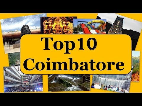 Coimbatore Tourism | Famous 10 Places to Visit in Coimbatore Tour