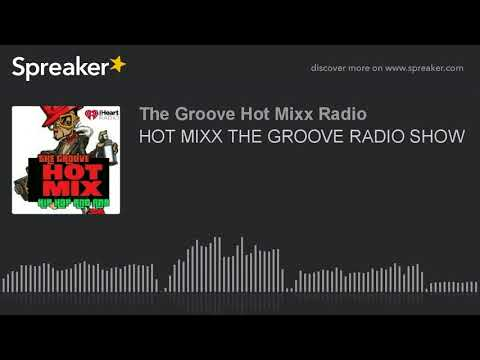 HOT MIXX THE GROOVE RADIO SHOW (part 1 of 12)