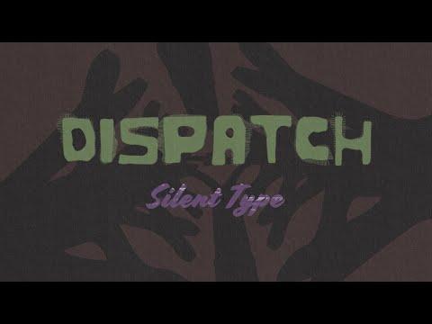 "Dispatch - ""Silent"