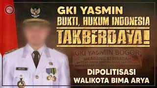 HUKUM INDONESIA TAK BERDAYA DI TANGAN WALIKOTA BIMA ARYA❗ KASUS GKI YASMIN.