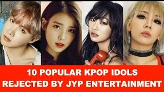 10 Popular Kpop Idols Rejected By JYP Entertainment