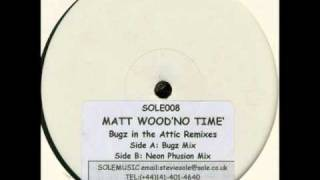 Matt wood - No Time (bugz mix)