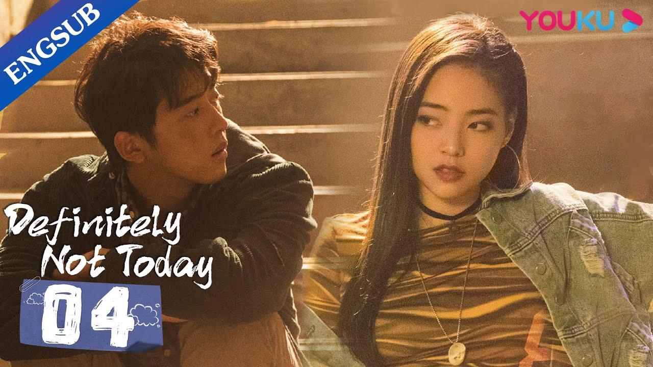 Download [Definitely Not Today] EP4   Healing Romance Drama   Liang Jingkang/Wei Wei   YOUKU