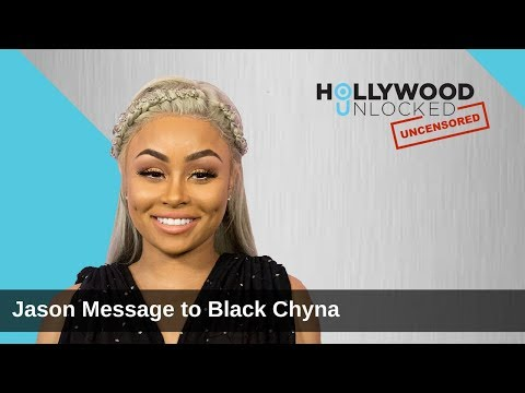 Jason Lee Has a Message for Blac Chyna on Hollywood Unlocked UNCENSORED