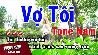Karaoke Vợ Tôi Tone Nam Nhạc Sống | Trọng Hiếu