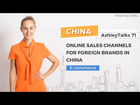 Online Sales Channels for Foreign Brands in China – Ashley Talks 71