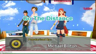 Karaoke version of go the distance, popularized by michael bolton.player: platinum reyna seno copyright infringement intended.