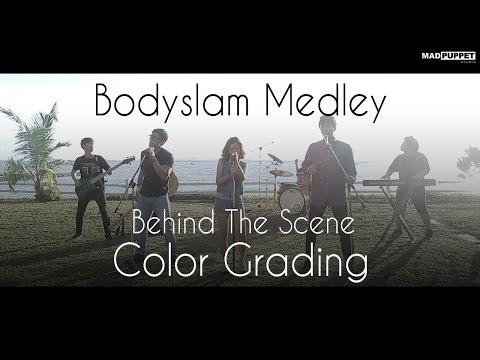 [Color Grading] Bodyslam Medley | MadpuppetStudio