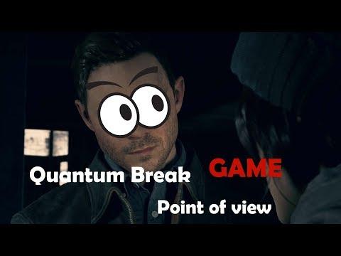 Quantum Break GAME point of view