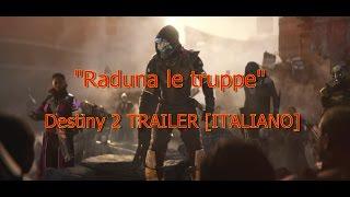 """""""Raduna le truppe"""" di Destiny 2 TRAILER [ITALIANO]"""