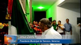 Programa 418, celebra Jesus Zaleta Redondo grito de independencia en Tancoco, Ver