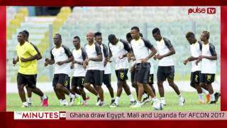 The Minutes (Ghana draw Egypt, Mali and Uganda for AFCON 2017)