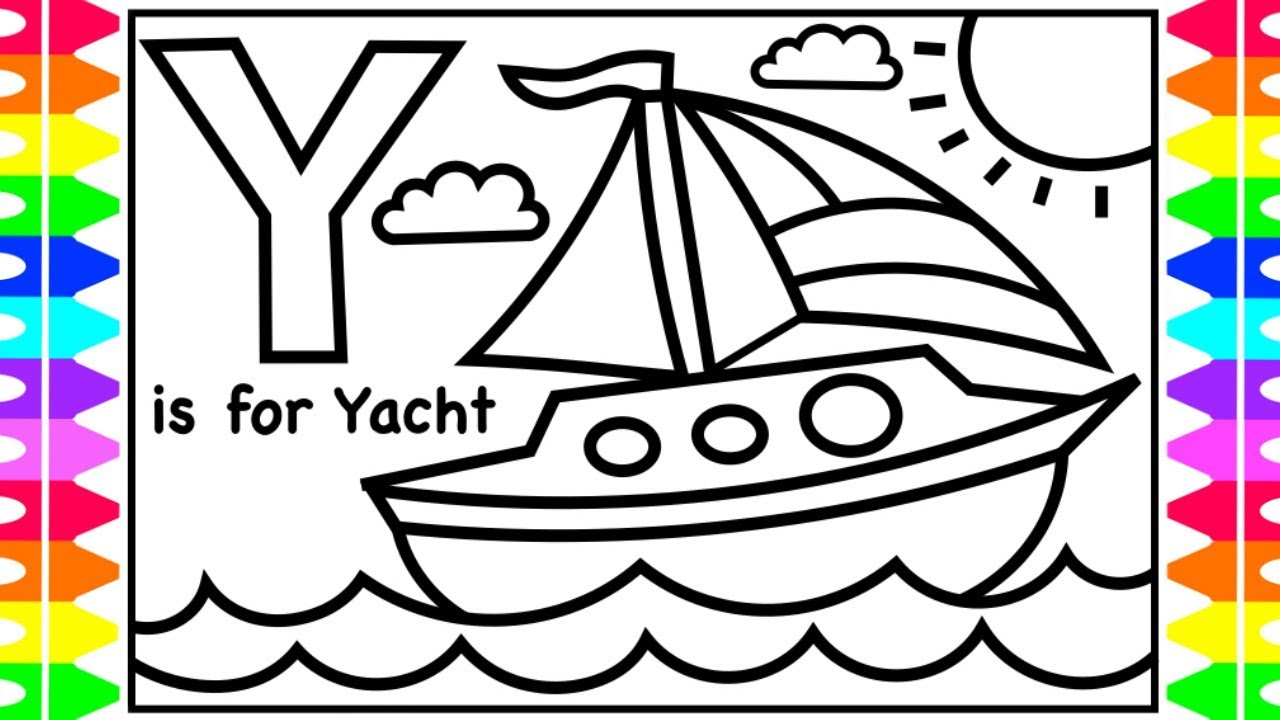 ABC Coloring | Y is for YACHT | ROW ROW ROW YOUR BOAT + Art Coloring ...