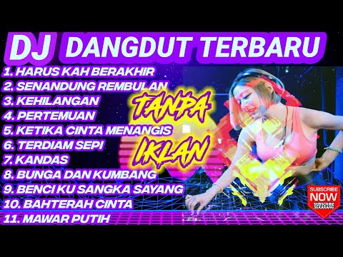 dj-dangdut-full-bass-terpopuler-2020-|-enak-banget-remix-nonstop