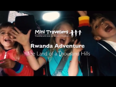 Mini Travellers Rwanda Adventure - The Land of a Thousand Hills | Mini Travellers