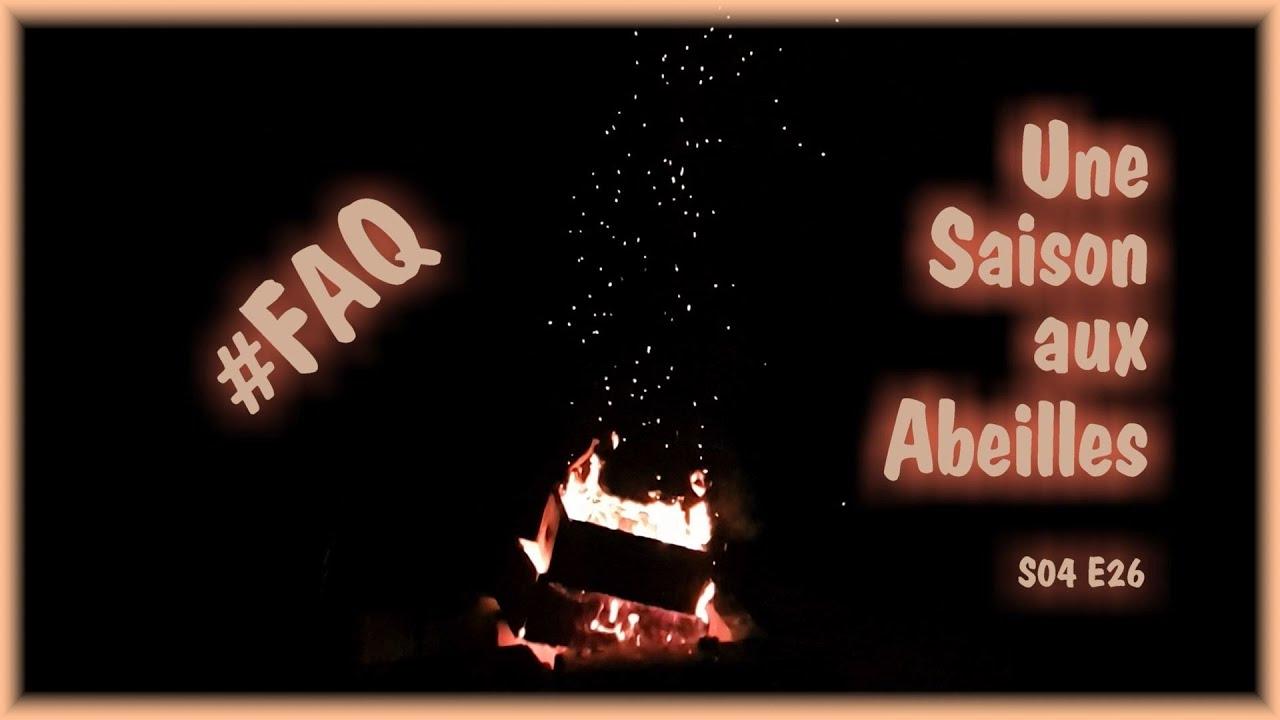 Une Saison aux Abeilles #FAQ (S04-E26)