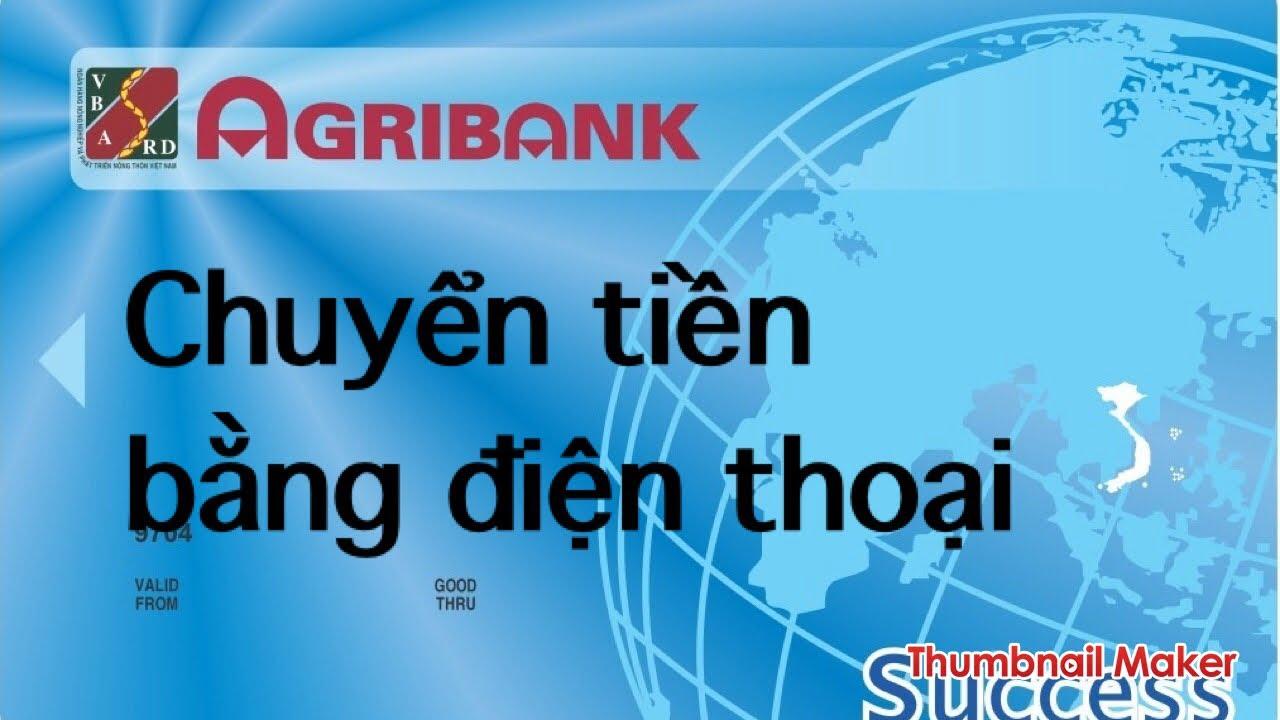 Agribank : chuyển tiền bằng điện thoại | nộp tiền vào thẳng tài khoản agribank
