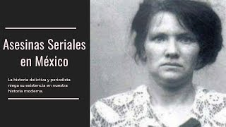 Asesinas seriales Mexicanas.
