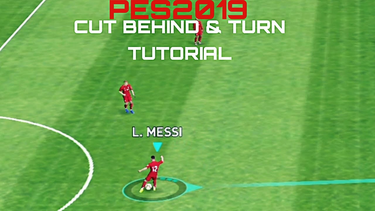 PES2019 TUTORIAL(ANDROID)-CUT BEHIND AND TURN /MOST EFFECTIVE SKILLS