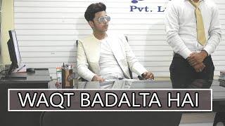 WAQT BADALTA HAI | Abhishek Kohli