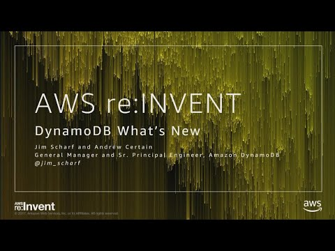 AWS re:Invent 2017: DynamoDB - What's new (DAT304)