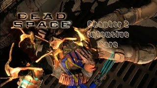 Dead Space - Chapter 2: Intensive Care