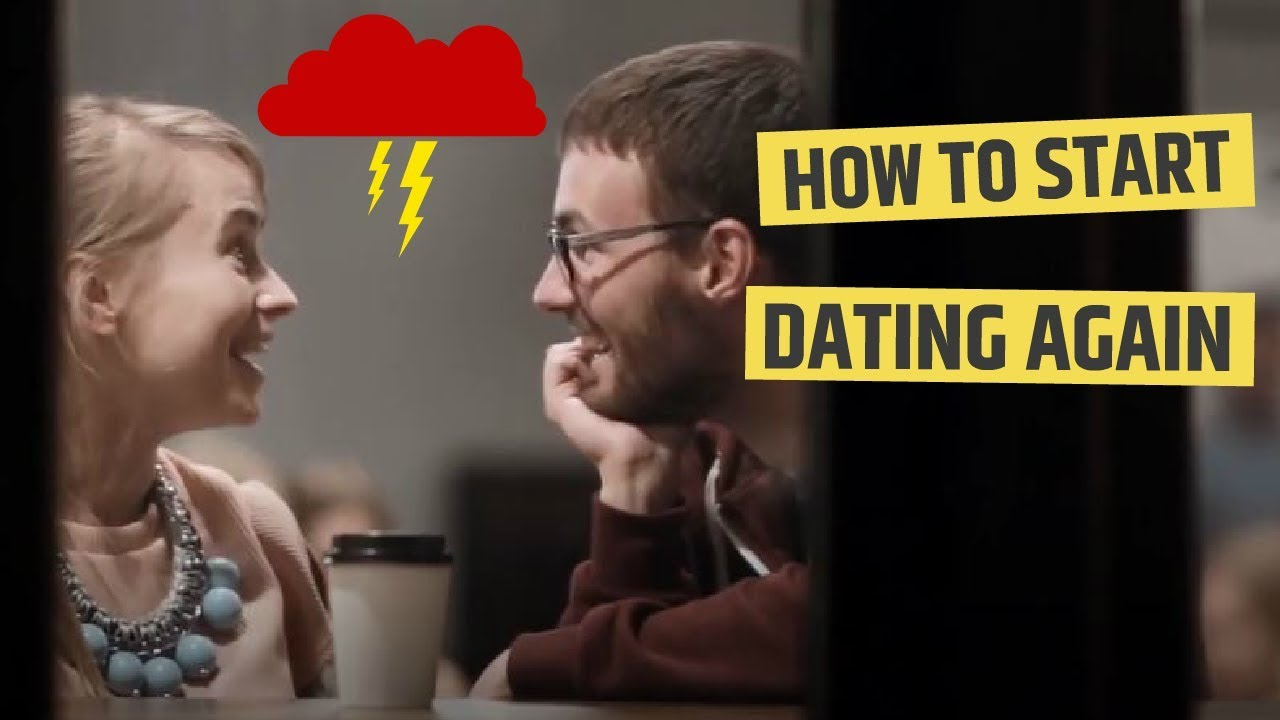 How to start dating again