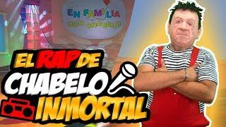 RAP DE CHABELO EL INMORTAL