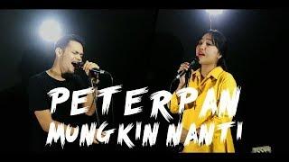 Peterpan - Mungkin Nanti [Moshimo Mata Itsuka もしもまたいつか] [Cover by Second Team]