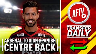 Arsenal To Sign Spanish Centre Back Pablo Mari | AFTV Transfer Daily