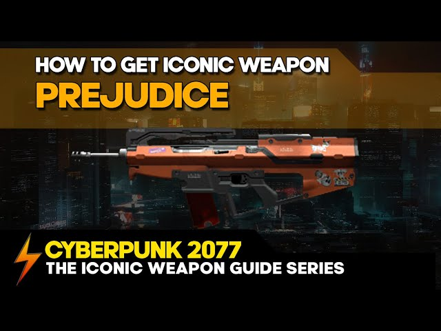 Cyberpunk 2077 - How to get the Prejudice iconic Weapon