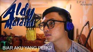 Aldy Maldini - Biar Aku Yang Pergi (Cover) - Epul Rahman