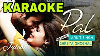 Pal - Arijit Singh - KARAOKE WITH LYRICS | Jalebi | Shreya Ghoshal || Bollywood Song Karaoke 2018