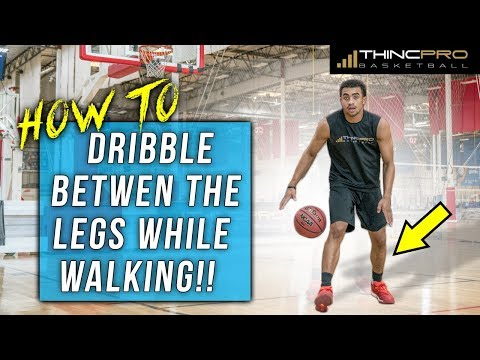 How to: Dribble a Basketball Between the Legs While Walking!!! Best Basketball Moves For Beginners