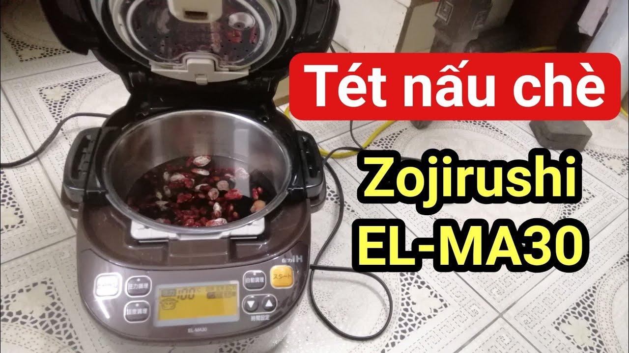 Nấu chè đậu đỏ tét Nồi Hầm Áp Suất Zojirushi EL-MA30
