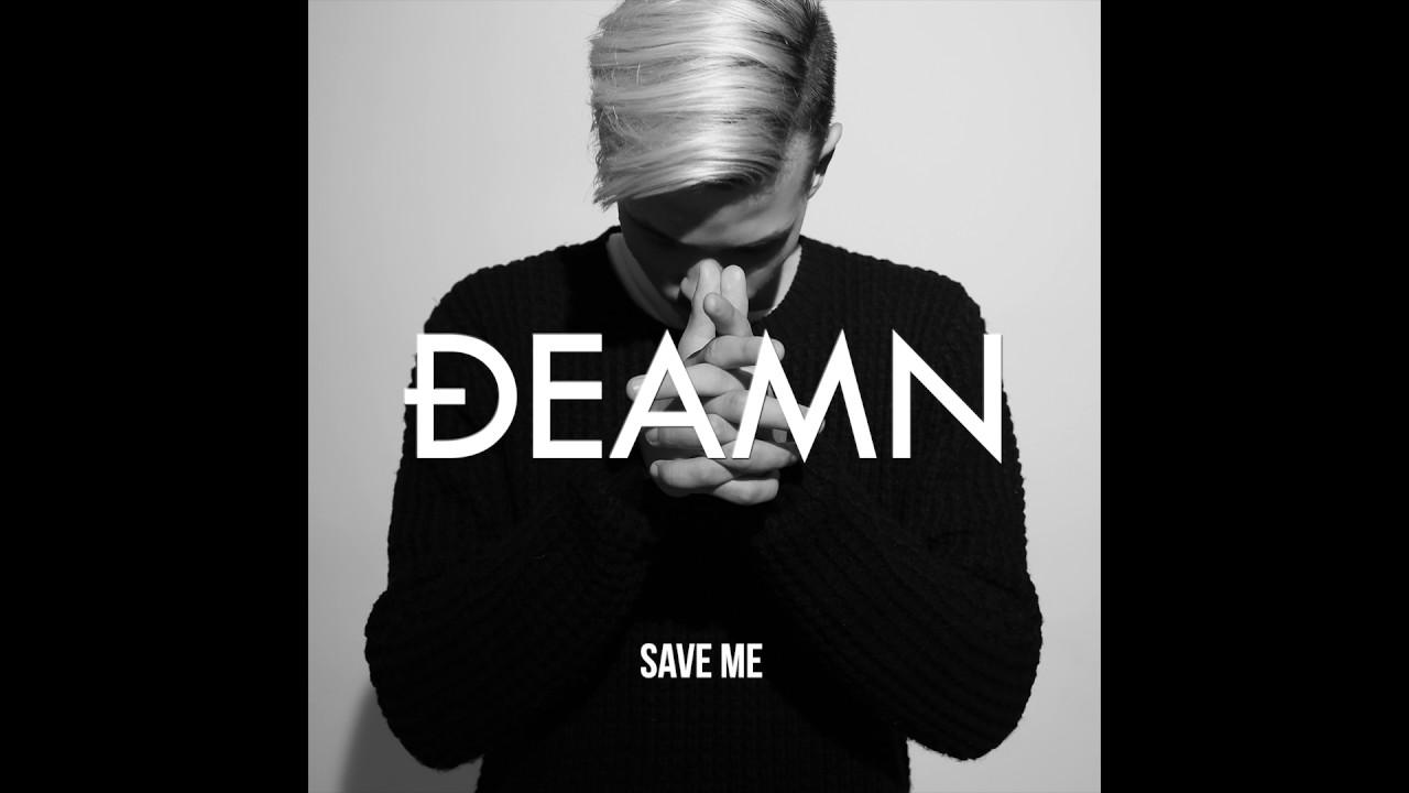 DEAMN - Save Me (Audio) - YouTube