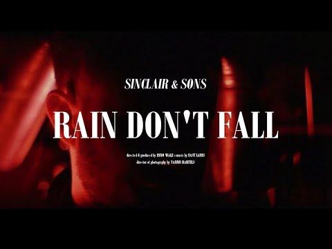 Sinclair & Sons - Rain Don't Fall