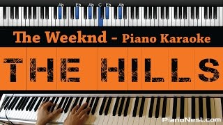The Weeknd - The Hills - Piano Karaoke / Sing Along / Cover with Lyrics