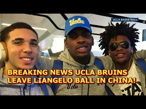 BREAKING NEWS UCLA BRUINS LEAVE LIANGELO BALL IN CHINA!