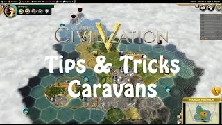 Civilization V: Tips & Tricks #1 - Caravan