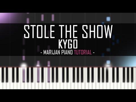 How To Play Kygo - Stole The Show | Piano Tutorial + Sheet