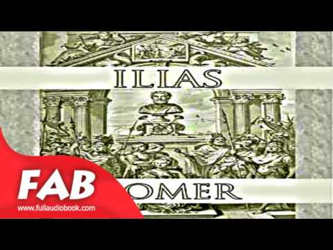 Ilias Part 1/4 Full Audiobook by HOMER by Myths, Legends & Fairy Tales Audiobook