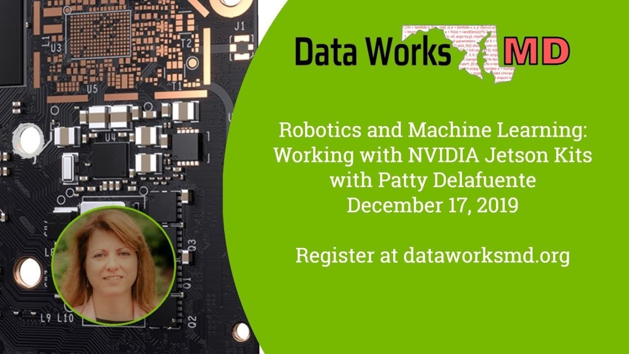 Data Works MD December 2019 - Robotics and Machine Learning: Working with NVIDIA Jetson Kits - YouTube